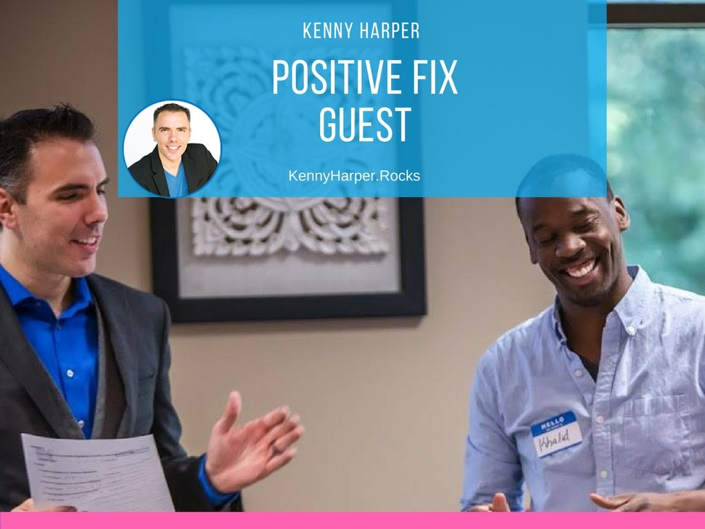 Kenny Harper-Positive Fix Guest