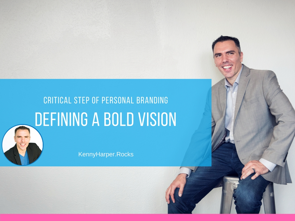 critical step of personal branding - defining a bold vision