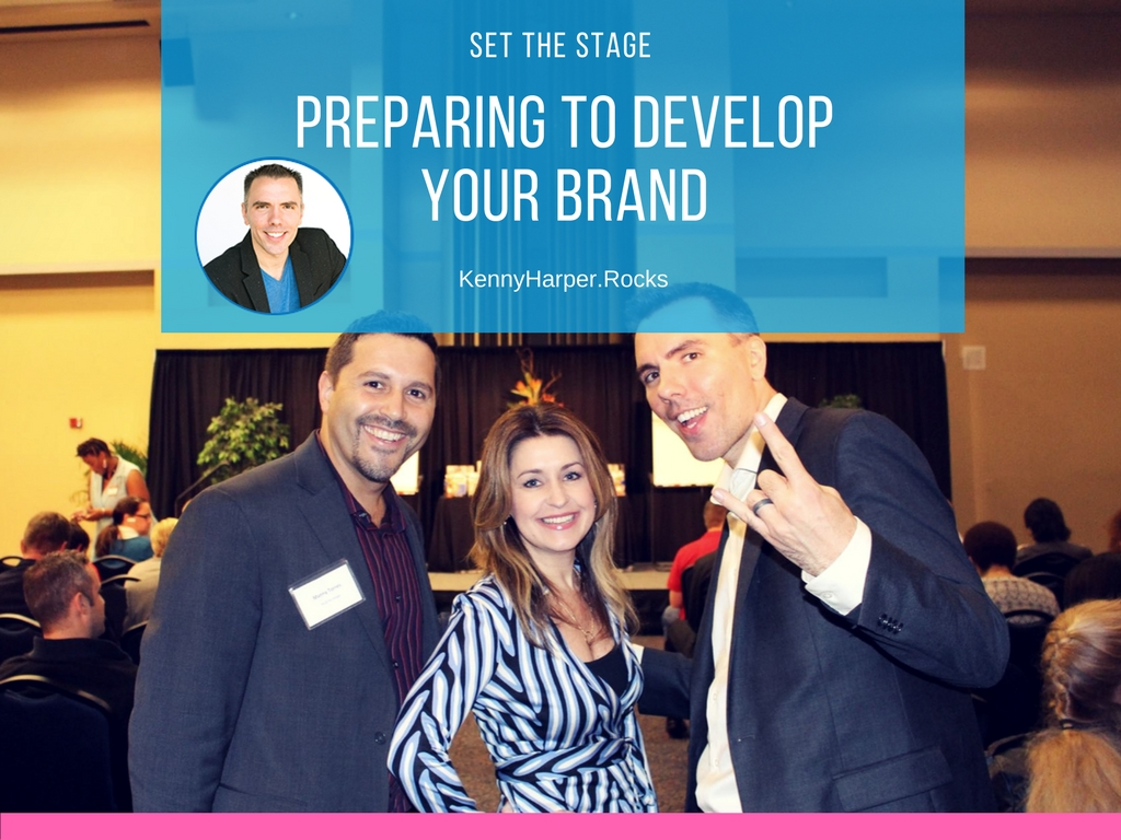 Set the stage- preparing to develop your brand