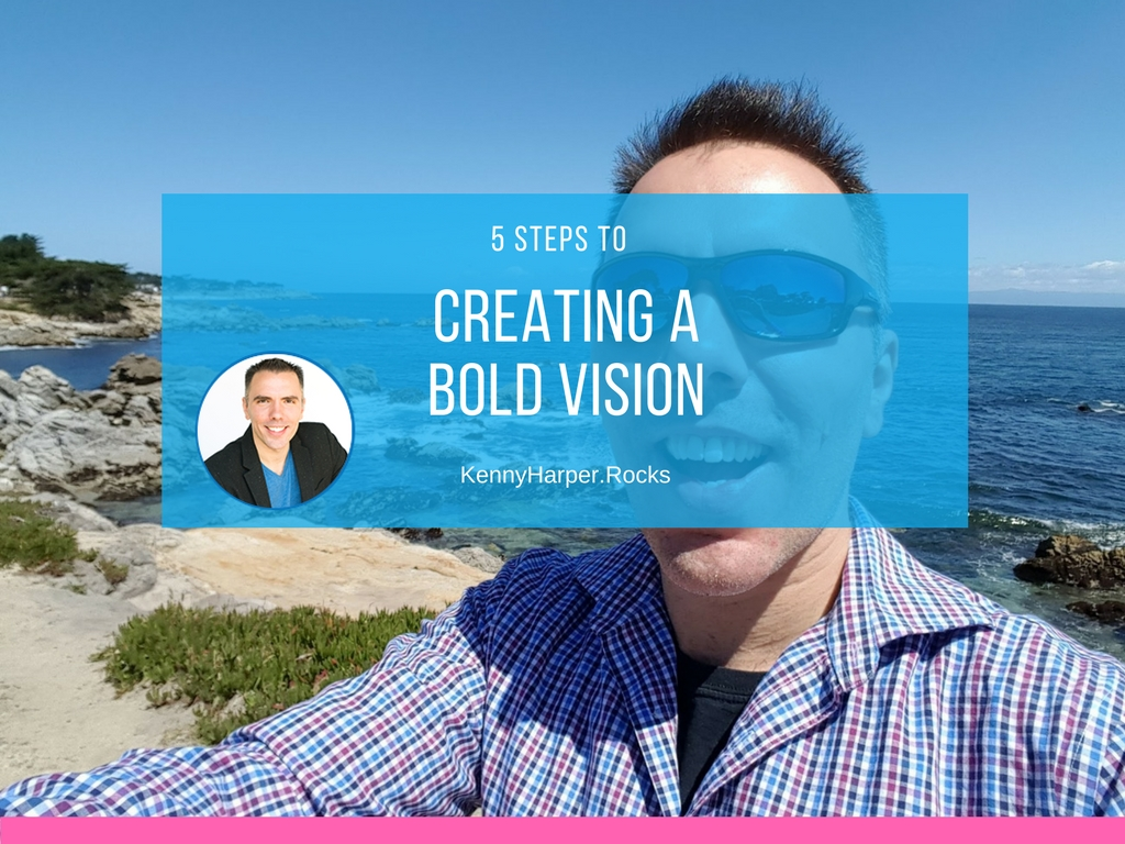 5 steps to creating a bold vision