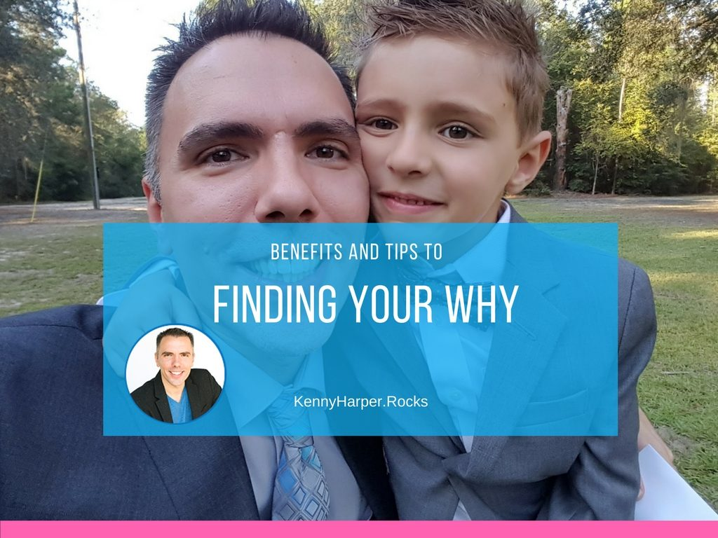 Benefits and Tips to finding your why