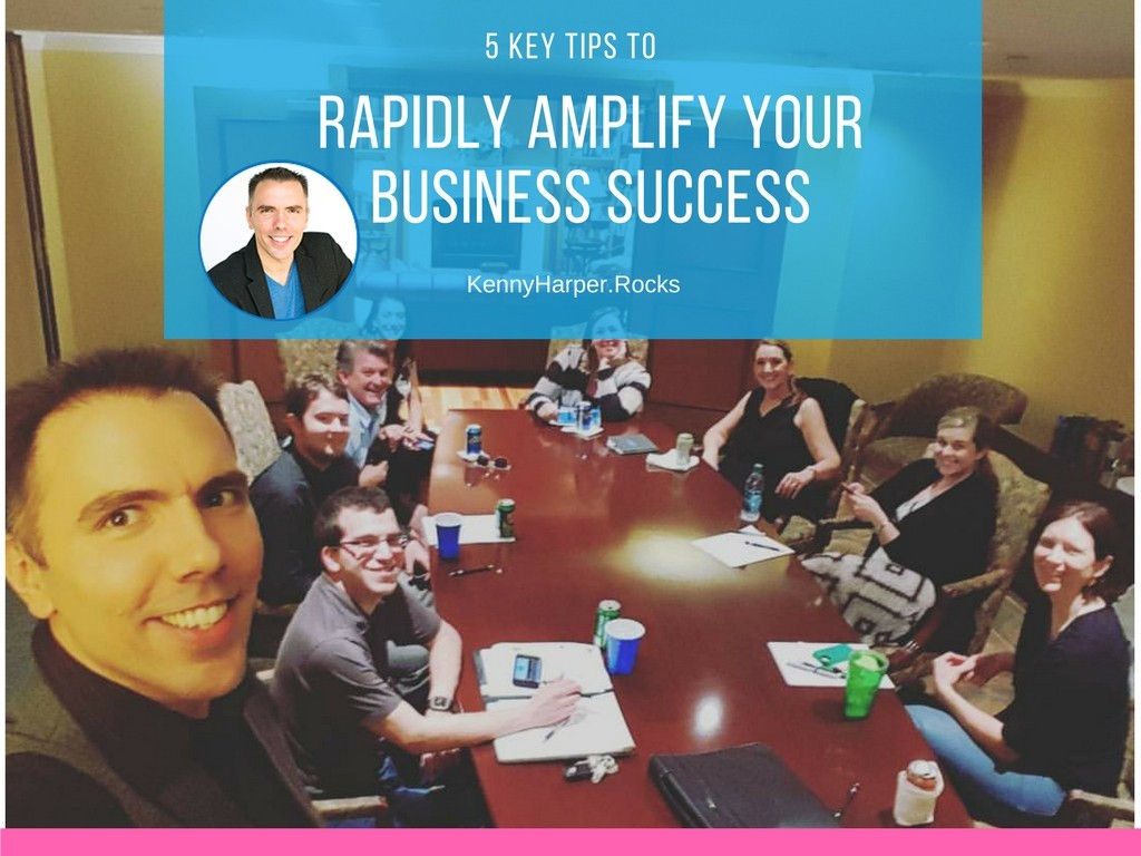5 key tips to rapidly amplify your business success