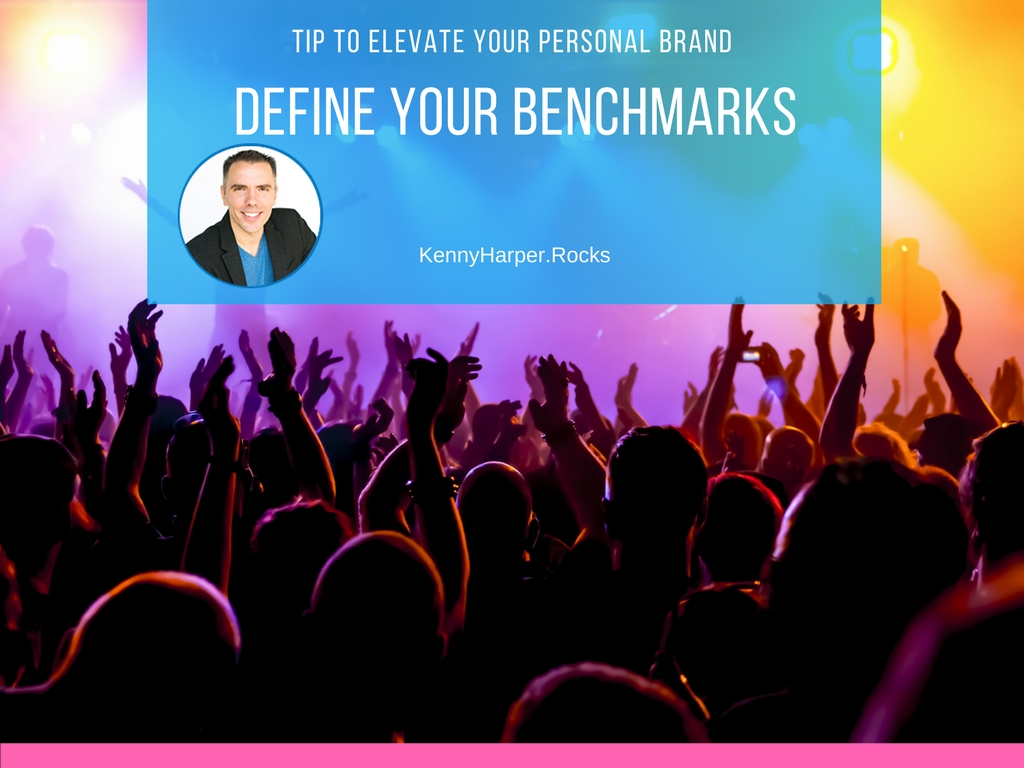 tip to elevate your personal brand- define your benchmarks