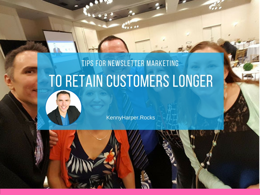 Tips for Newsletter Marketing to Retain Customers Longer