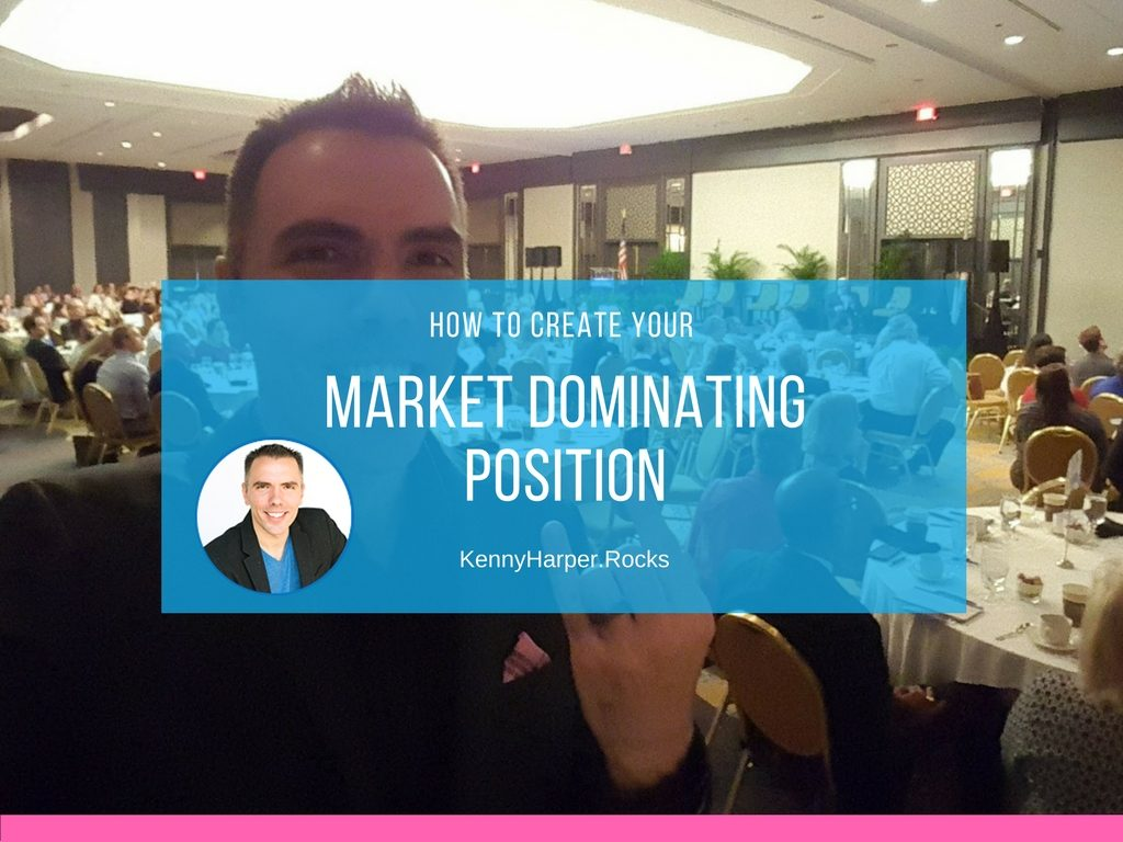 How to Create Your Market Dominating Position