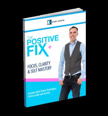 Positive Fix - Focus, Clarity & Self Mastery