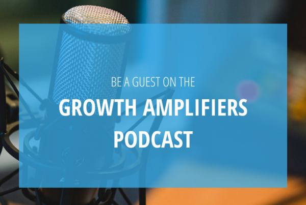 Be a Guest on Growth Amplifiers Podcast